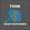 THINK wash your hands